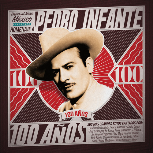 Pedro Infante 100 Años by Various Artists