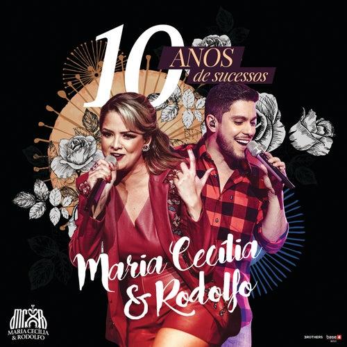 10 Anos De Sucessos (Ao Vivo) de Maria Cecília e Rodolfo