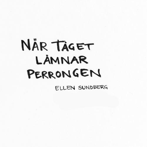 När tåget lämnar perrongen by Ellen Sundberg