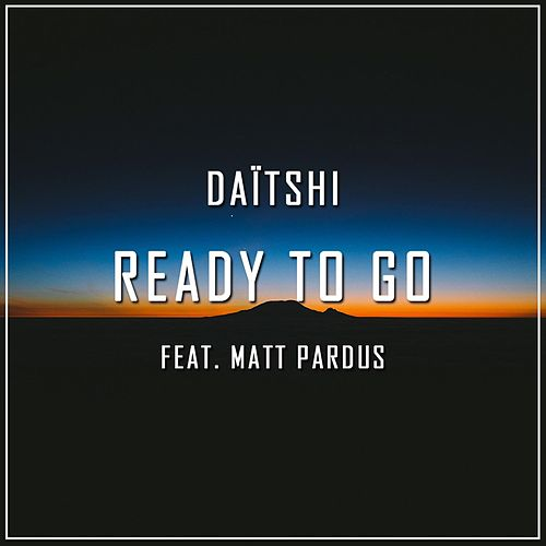 Ready to Go (feat. Matt Pardus) by Daïtshi