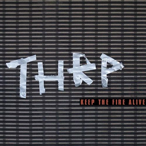 Keep The Fire Alive von Total Hip Replacement