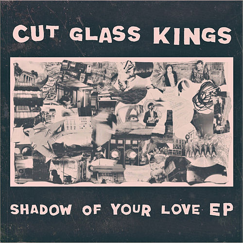 Shadow of Your Love de Cut Glass Kings
