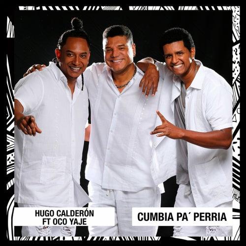 Cumbia Pa' Perria de Hugo Calderón