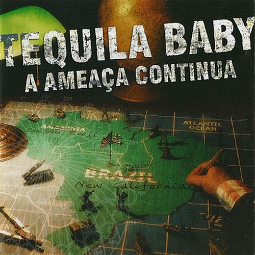 A Ameaça Continua by Tequila Baby