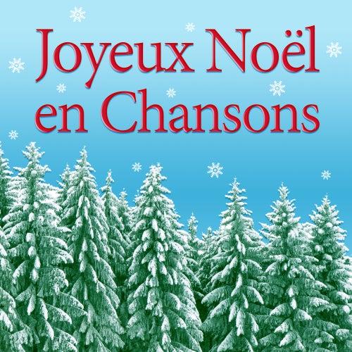 Joyeux Noël en chansons by Various Artists