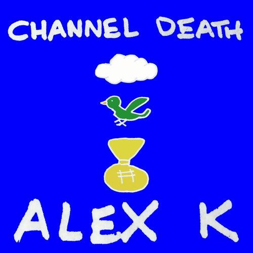 Alex K EP de Channel Death