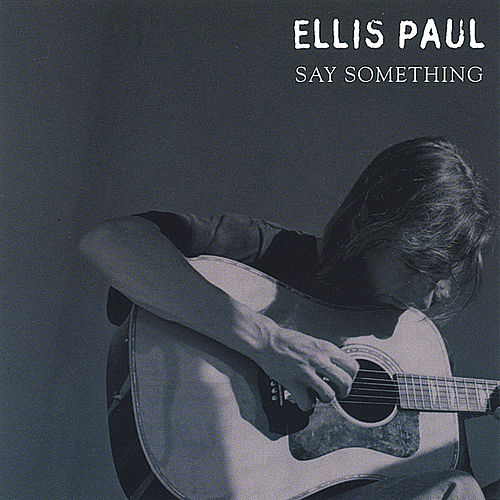 Say Something de Ellis Paul