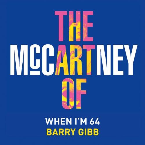 When I'm Sixty-Four de Barry Gibb