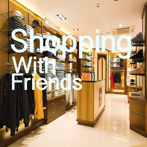 Shopping With Friends by Various Artists