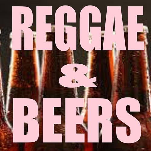 Reggae & Beers by Various Artists