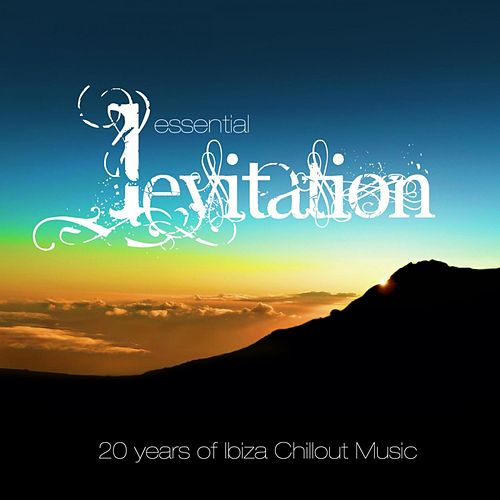 Essential Levitation - 20 Years of Ibiza Chillout Music by Various Artists