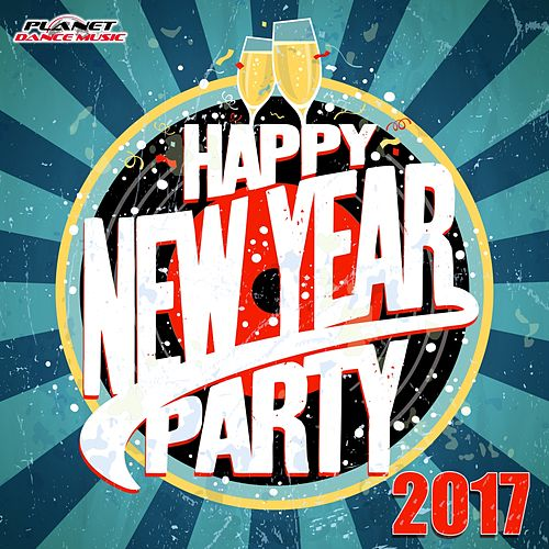 Happy New Year Party 2017 - EP by Various Artists