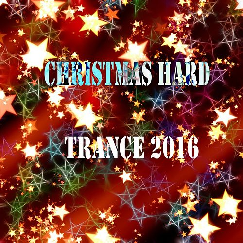 Christmas Hard Trance 2016 - EP by Various Artists