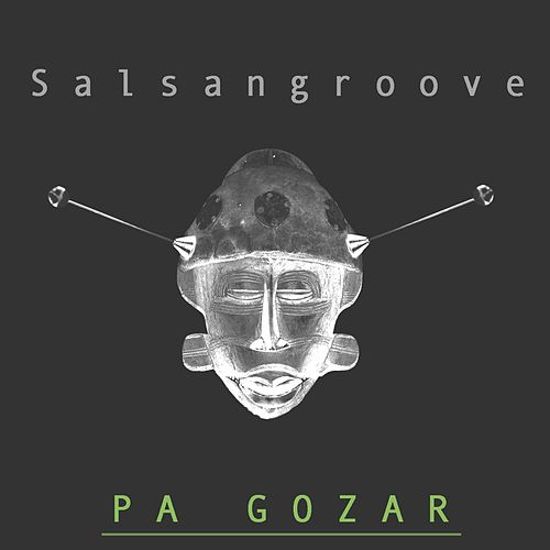 Pa' Gozar by Salsangroove