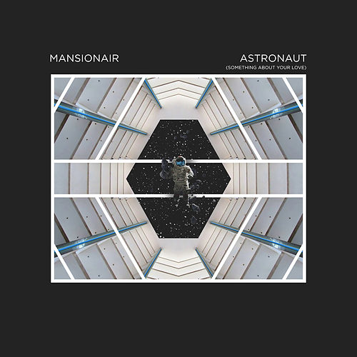 Astronaut (Something About Your Love) by Mansionair