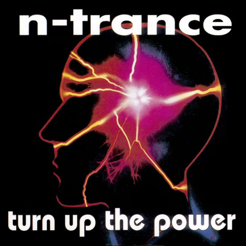 Turn Up The Power by N-Trance