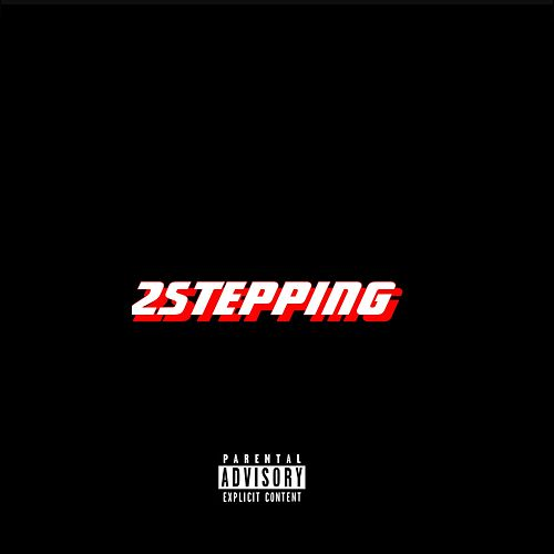 2stepping (feat. TheTrillz, Smooth & Lav) by BTF