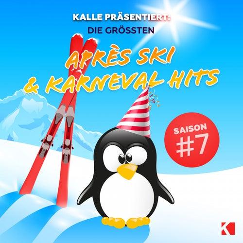 Kalle Präsentiert:Die Grössten Après Ski & Karneval Hits, Saison#7 von Various Artists