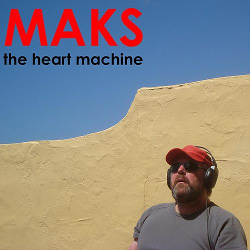 The Heart Machine de Maks