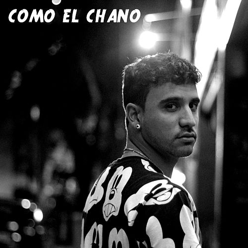 Como el Chano by Conmesura