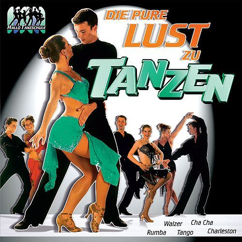 Die pure Lust am Tanzen by Various Artists