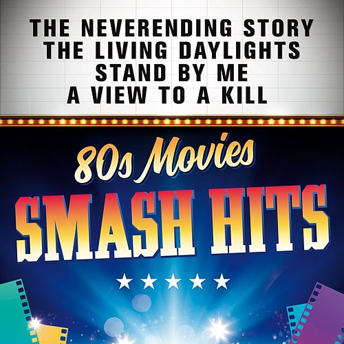 Smash Hits 80s Movies de Various Artists