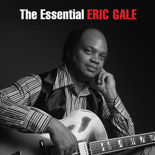 The Essential Eric Gale by Eric Gale