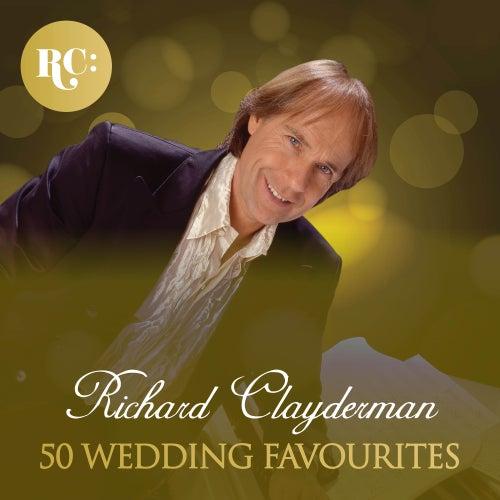 50 Wedding Favourites by Richard Clayderman