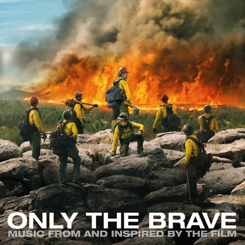 Only The Brave (Music From And Inspired By The Film) von Various Artists