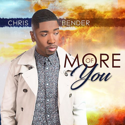 More of You by Chris Bender