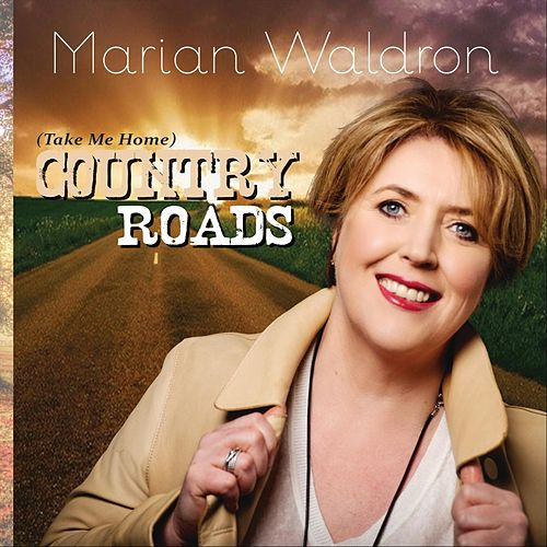 Country Roads (Take Me Home) von Marian Waldron