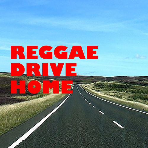 Reggae Drive Home de Various Artists