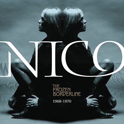 The Frozen Borderline: 1968-1970 de Nico