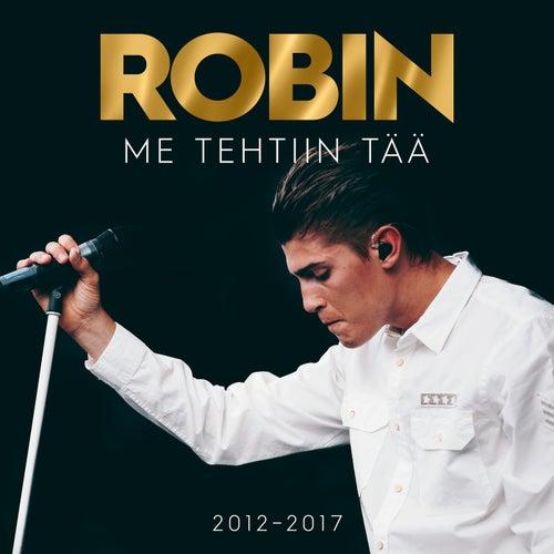 Me Tehtiin Tää 2012–2017 de Robin