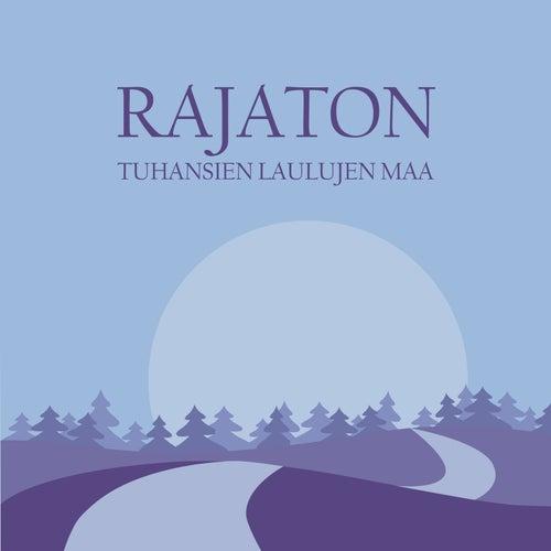 Tuhansien laulujen maa de Rajaton