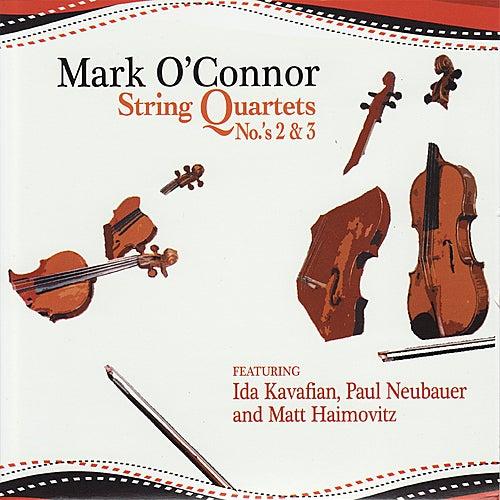 Mark O'Connor: String Quartets No.'s 2 & 3 by Mark O'Connor