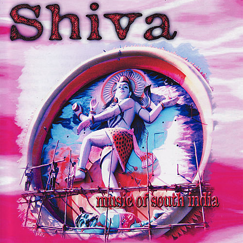 Shiva   Music of South India by Shiva