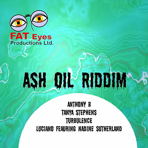 Ash Oil Riddim by Various Artists