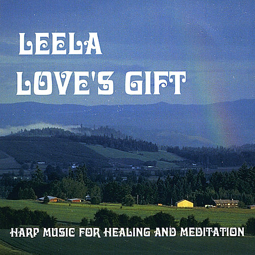 Love's Gift - Harp Music for Healing and Meditation by Leela (Brazilian)