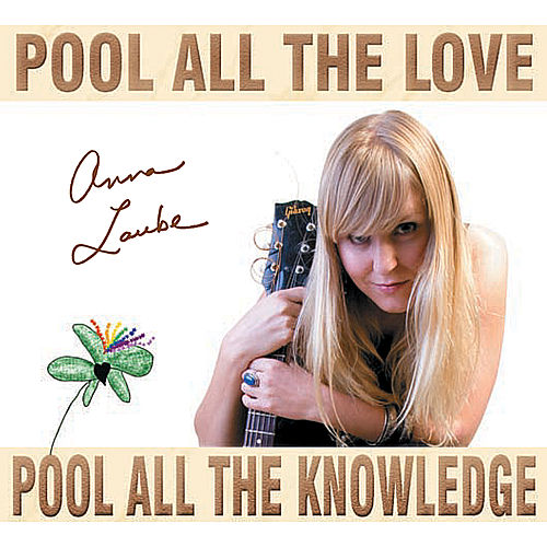 Pool All the Love * Pool All the Knowledge de Anna Laube