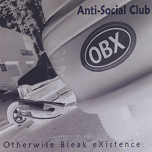 Otherwise Bleak Existence by Anti-Social Club