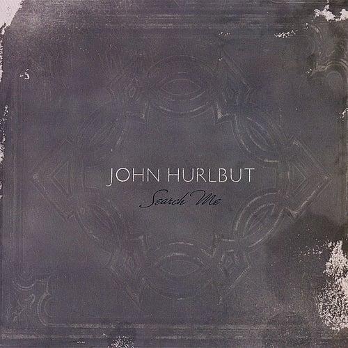 Search Me by John Hurlbut
