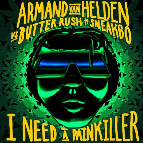 I Need A Painkiller (Armand Van Helden Vs. Butter Rush) by Butter Rush