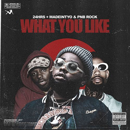 What You Like (feat. PnB Rock & MadeinTYO) by 24hrs