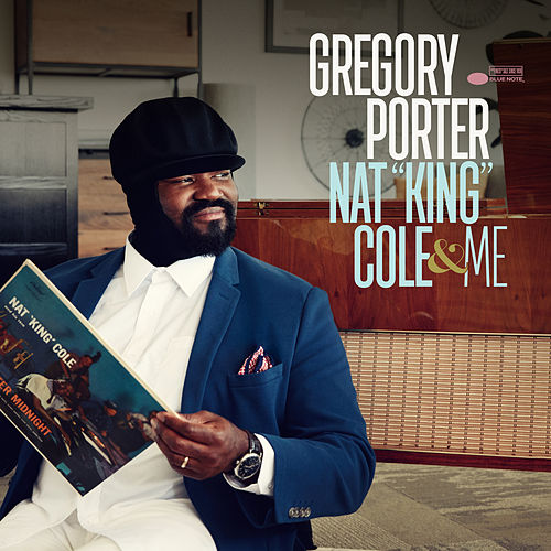 Nat 'King' Cole & Me by Gregory Porter