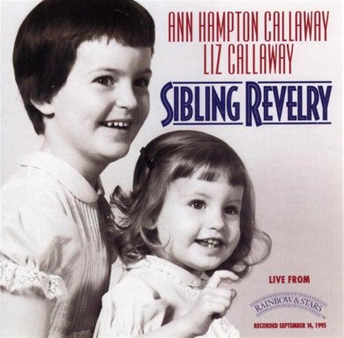 Sibling Revelry by Ann Hampton Callaway