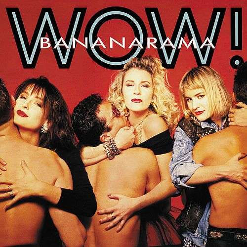 Wow ! (Collector's Edition) by Bananarama