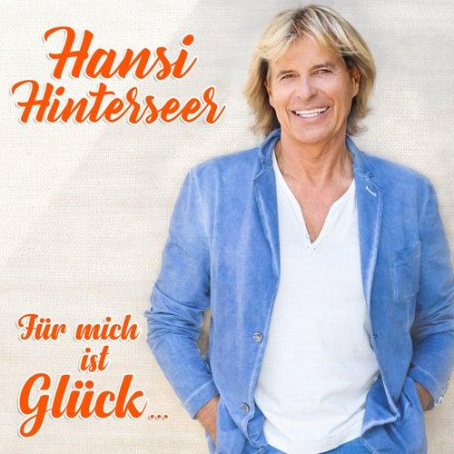 Für mich ist Glück... von Hansi Hinterseer
