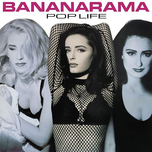 Pop Life (Collector's Edition) by Bananarama