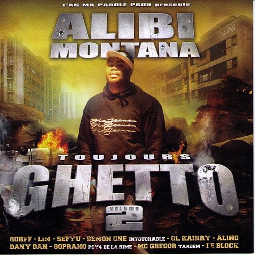 Toujours Ghetto Volume 2 by Alibi montana